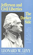 Jefferson and Civil Liberties: The Darker&hellip;