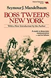 Mandelbaum, Seymour J.: Boss Tweed's New York