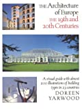 Yarwood, Doreen: The Architecture of Europe: The Nineteenth and Twentieth Centuries