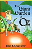 Shanower, Eric: The Giant Garden of Oz