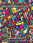 Abstract Adventure V: a KALEIDOSCOPIA…