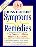 Johns Hopkins Medical Institutions: Johns Hopkins Symptoms and Remedies: The Complete Home Medical Reference
