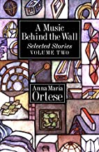 A Music Behind the Wall: Selected Stories,…