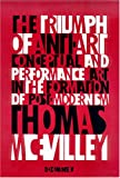 McEvilley, Thomas: Triumph of Anti-Art: Conceptual and Performance Art in the Formation of Post-Modernism