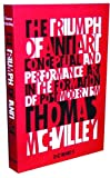 Thomas McEvilley: The Triumph of Anti-Art: Conceptual and Performance Art in the Formation of Post-Modernism