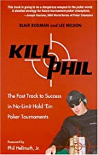 Kill Phil: The Fast Track to Success in…