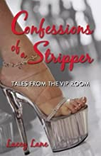 Confessions Of A Stripper: Tales From The…