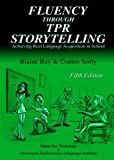 Blaine Ray: Fluency Through TPR Storytelling (Achieving Real Language Acquisition in School, Third Edition)