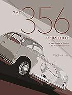 The 356 Porsche: A Restorer's Guide to…
