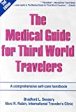 Robin, Marc R.: The Medical Guide for Third World Travelers: A Comprehensive Self-Care Handbook