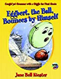 Jane Bell Kiester: Eggbert, the Ball, Bounces by Himself: Caught'ya! Grammar with a Giggle for First Grade