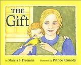 Freeman, Marcia S.: The Gift