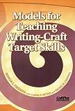 Freeman, Marcia S.: Models for Teaching Writing-Craft Target Skills
