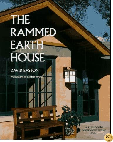 The Rammed Earth House (Real Goods Independent Living Book)