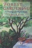 Hart, Robert A. De J.: Forest Gardening: Cultivating an Edible Landscape