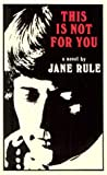 Rule, Jane: This Is Not for You
