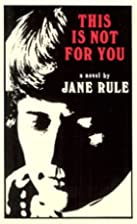 This Is Not For You by Jane Rule