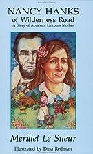 Nancy Hanks of Wilderness Road: A Story of…