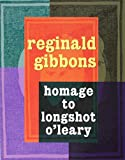 Gibbons, Reginald: Homage to Longshot O'Leary