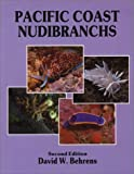 Behrens, David W.: Pacific Coast Nudibranchs: A Guide to the Opisthobranchs Alaska to Baja California