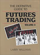 The Definitive Guide to Futures Trading…