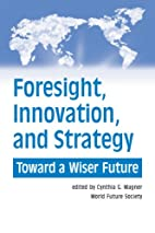 Foresight, Innovation, and Strategy: Toward…