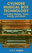 Cylinder Musical Box Technology: Including…