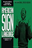 Cokely, Dennis: American Sign Language: A Student Text, Units 1-9