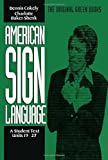 Cokely, Dennis: American Sign Language: A Student Text, Units 19-27