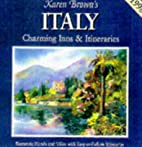 Karen Brown's Italy: Charming Inns &…