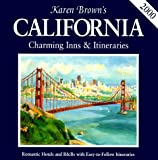 Karen Brown: Karen Brown's California: Charming Inns & Itineraries 2000 (Karen Brown's California: Exceptional Places to Stay & Itineraries)