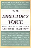 Bartow, Arthur: The Director&#39;s Voice: Twenty-One Interviews