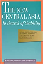 The New Central Asia: In Search of Stability…