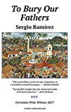 Ram&iacute;rez, Sergio: To Bury Our Fathers: A Novel of Nicaragua
