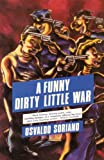 Soriano, Osvaldo: A Funny Dirty Little War