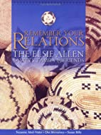 Remember Your Relations: Elsie Allen…
