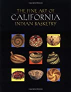 The Fine Art of California Indian Basketry…