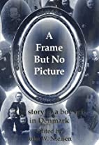 A Frame But No Picture: The Story of a Boy…