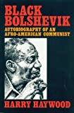 Haywood, Harry: Black Bolshevik: Autobiography of an Afro-American Communist