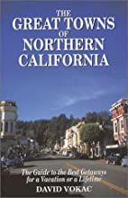 The Great Towns of Northern California: A…