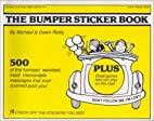 The Bumper Sticker Book: 500 of the…