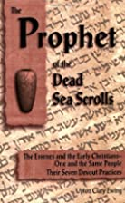 The Prophet of the Dead Sea Scrolls: The…