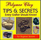 Polymer Clay Tips & Secrets Every Crafter…