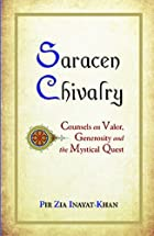 Saracen Chivalry: Counsels on Valor,…