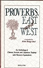 Proverbs, East And West: An Anthology of…