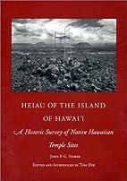 Heiau of the Island of Hawai`i: a historic…
