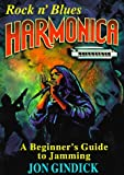 Gindick, Jon: Rock N' Blues Harmonica: A Beginner's Guide to Jamming