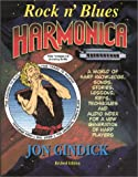 Gindick, Jon: Rock N'Blues Harmonica: A World of Harp Knowledge, Songs, Stories, Lessons, Riffs, Techmiques and Audio Index for a New Generation of Harp Players