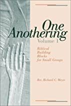 One Anothering, Volume 1: Biblical Building…