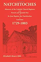 Natchitoches 1729-1803: Abstracts of the…